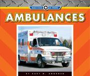 Cover of: Ambulances (Machines at Work) | Gary M. Amoroso