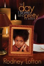 Cover of: The Day I Stopped Being Pretty | Rodney Lofton