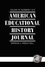 Cover of: American Educational History Journal Volume 34 1&2 | J., Wesley Null