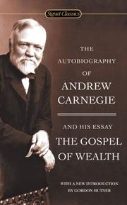 Cover of: The Autobiography of Andrew Carnegie and The Gospel of Wealth