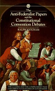 Cover of: The Anti-Federalist papers ; and, The constitutional convention debates |