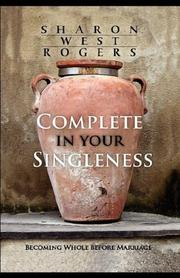 Cover of: Complete In Your Singleness | Sharon Rogers