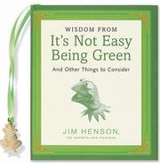 Cover of: WISDOM/IT'S NOT EASY BEING GREEN (Charming Petite)