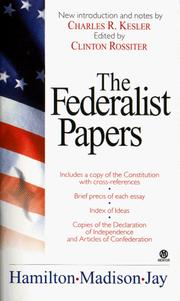 Cover of: The Federalist Papers | Alexander Hamilton, Rossiter, Charles R. Kesler, James Madison, John Jay, Clinton Lawrence Rossiter
