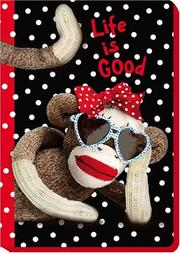 Cover of: Life is Good -J30 - Sock Monkey Blank Journal