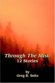 Cover of: Through the Mist | Greg B. Seitz