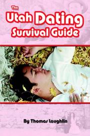 Cover of: The Utah Dating Survival Guide | Thomas Laughlin