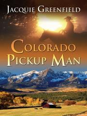 Cover of: Colorado Pickup Man (Five Star Expressions) | Jacquie Greenfield