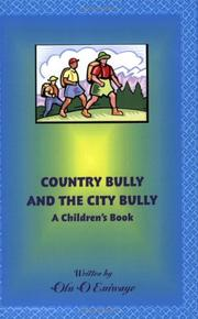 Cover of: Country Bully and the City Bully | Olu Eniwaye