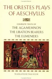 Cover of: The Orestes Plays of Aeschylus: The Agamemnon ; The libation bearers ; The Eumenides
