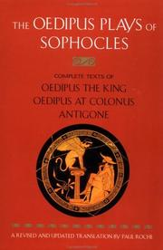 Cover of: The Oedipus Plays of Sophocles: Oedipus the King, Oedipus at Colonus, Antigone