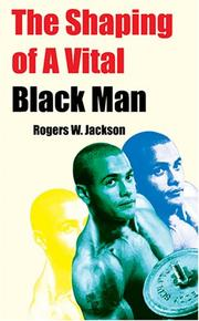 Cover of: The Shaping of a Vital Black Man