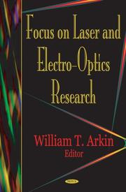 Cover of: Focus On Lasers And Electro-optics Research | William T. Arkin