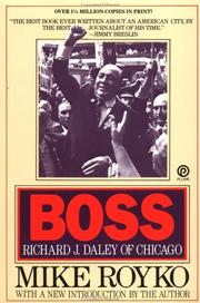 Cover of: Boss: Richard J. Daley of Chicago