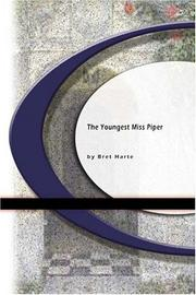 Cover of: The Youngest Miss Piper | Bret Harte