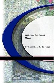 Cover of: Whitefoot The Wood Mouse | Thornton W. Burgess