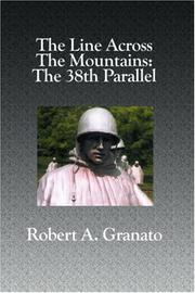 Cover of: The Line Across The Mountains | Robert  A. Granato
