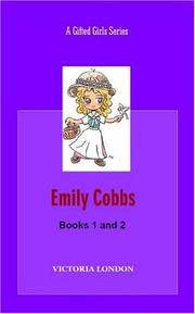 Cover of: Emily Cobbs:  Books 1 and 2 - Emily Cobbs and the Naked Painting (Book 1) and Emily Cobbs and the Secret School (Book 2) | Victoria London