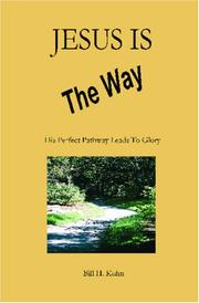 Cover of: JESUS IS THE WAY | Bill H. Kuhn
