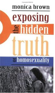 Cover of: Exposing the Hidden Truth of Homosexuality