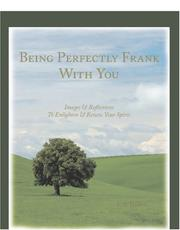 Cover of: Being Perfectly Frank With You | F.X. Daniti