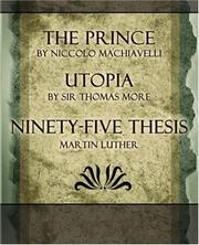 Cover of: The Prince, Utopia, Ninety-Five Thesis