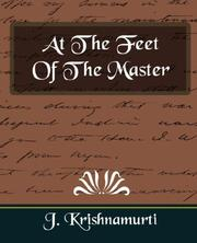 At the feet of the master by Jiddu Krishnamurti
