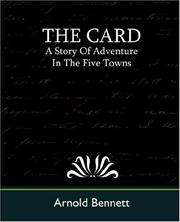 Cover of: The Card, A Story Of Adventure In The Five Towns | Arnold Bennett
