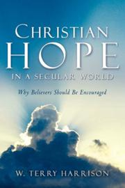 Cover of: Christian Hope In A Secular World | W. Terry Harrison