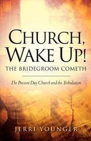 Cover of: Church, Wake Up! The Bridegroom Cometh | Jerri Younger