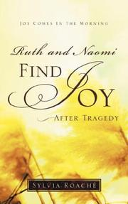 Ruth and Naomi Find Joy After Tragedy