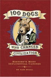 Cover of: 100 Dogs Who Changed Civilization | Sam Stall