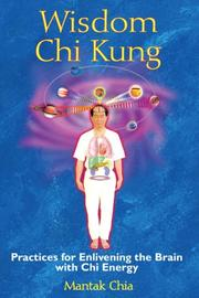 Cover of: Wisdom Chi Kung | Mantak Chia