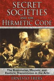 Cover of: Secret Societies and the Hermetic Code | Ernesto Frers