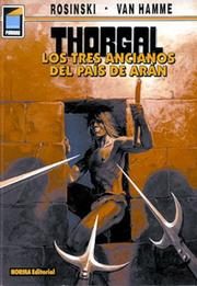 Cover of: Thorgal, vol. 3: los tres ancianos del pais de Aran: Thorgal vol. 3
