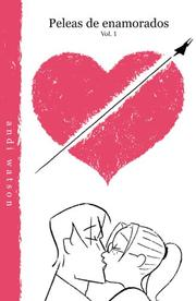 Cover of: Peleas de enamorados, vol. 1/ Love Fights Vol. 1 (Peleas de Enamorados)