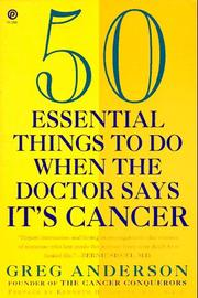 Cover of: 50 essential things to do when the doctor says it's cancer