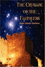 Cover of: The Crusade of the Faithless | Kyle  David DePew