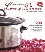Cover of: How to Make Love & Dinner at the Same Time | Rebecca Field Jager