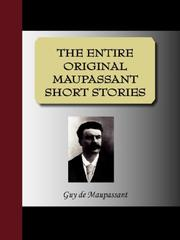 Cover of: THE ENTIRE ORIGINAL MAUPASSANT SHORT STORIES