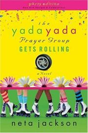 Cover of: The Yada Yada Prayer Group Gets Rolling, Book 6