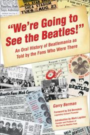 Cover of: We're going to see the Beatles!: An Oral History of Beatlemania as Told by the Fans Who Were There