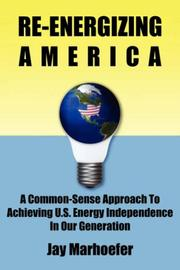 Cover of: Re-energizing America | Jay Marhoefer