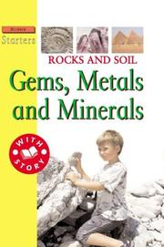 Cover of: Rocks and soil: Gems, Metals, and Minerals (Science Starters)
