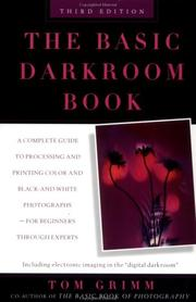 The Basic Darkroom Book by Tom Grimm