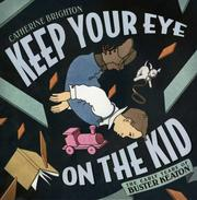 Cover of: Keep Your Eye on the Kid: The Early Years of Buster Keaton