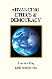 Cover of: Advancing Ethics & Democracy | Ross John King