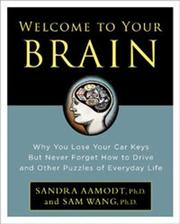 Cover of: Welcome to Your Brain | Sandra Aamodt, Sam Wang