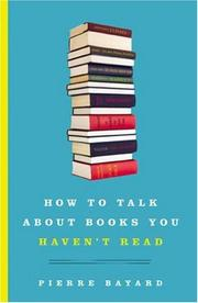Cover of: How to Talk about Books You Haven't Read