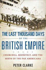 Cover of: The Last Thousand Days of the British Empire | Peter Clarke